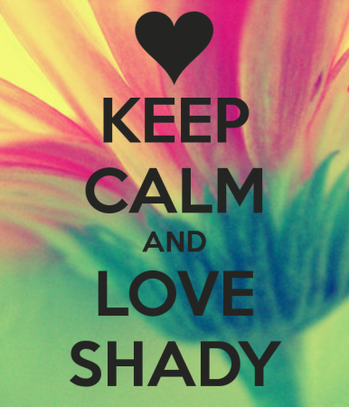 keep calm and love shady (1)