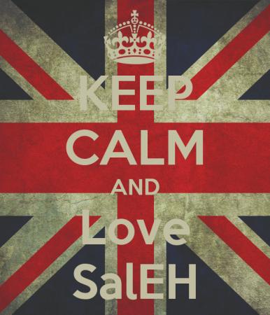 KEEP CALM AND LOVE SALEH (1)