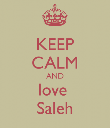 KEEP CALM AND LOVE SALEH (2)