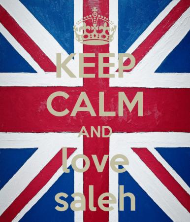 KEEP CALM AND LOVE SALEH (5)