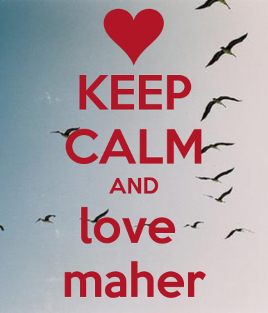 keep calm and love maher (3)
