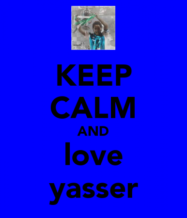 keep-calm-and-love-yasser